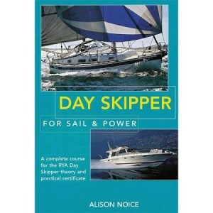 Adlard Coles Day Skipper For Sail & Power