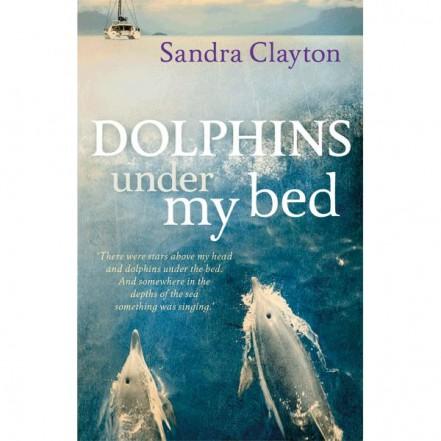 Adlard Coles Dolphins Under My Bed