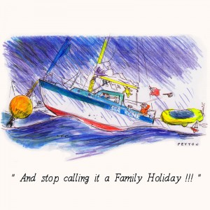 Nauticalia Greeting Card 'And Stop calling it a Family Holiday...'